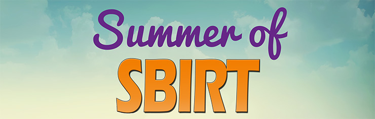 Summer of SBIRT -  Join us this summer for a series of free SBIRT trainings!